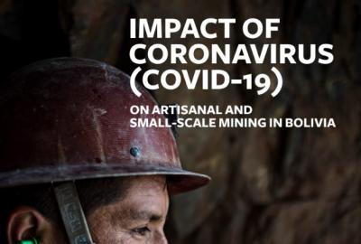 BOLIVIA | Impact of coronavirus (COVID-19) on Artisanal and Small-Scale Mining in Bolivia